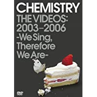 CHEMISTRY THE VIDEOS:2003-2006 ~We Sing,Therefore We Are~