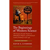 The Beginnings of Western Science: The European Scientific Tradition in Philosophical, Religious, and Institutional Context,