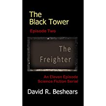 The Black Tower - Episode Two - The Freighter (The Black Tower Serial Book 2)