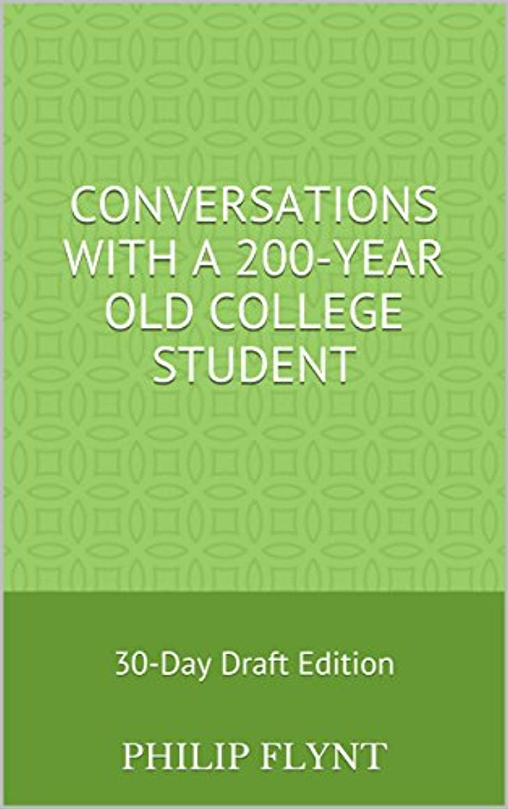メンタルリダクターブローホールConversations with a 200-Year Old College Student: 30-Day Draft Edition (English Edition)
