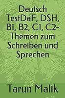 Deutsch TestDaF, DSH, B1, B2, C1, C2- Themen zum Schreiben und Sprechen