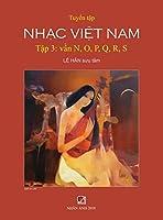 Tuyển Tập Nhạc Việt Nam (Tập 3) (N, O, P, Q, R, S) (Hard Cover)