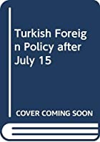 Turkish Foreign Policy after July 15