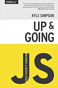 [Simpson, Kyle]のYou Don't Know JS: Up & Going (English Edition)