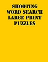 Shooting Word Search Large print puzzles: large print puzzle book.8,5x11 ,matte cover,soprt Activity Puzzle Book  with solution