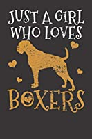 Boxer Dog Gift Notebook: Vintage Just A Gilr Who Loves Boxers Boxer Dog Trainer Gift 6x9 Dot Grid Dotted 120 Pages Notebook Sketchbook Journal