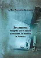 Betterment Being the Law of Special Assessment for Benefits in America