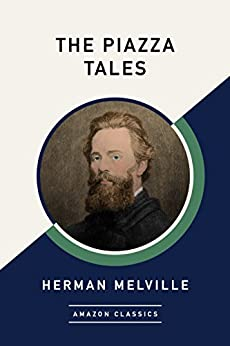 The Piazza Tales (AmazonClassics Edition) by [Melville, Herman]