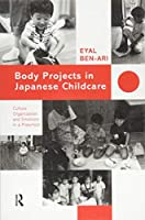 Body Projects in Japanese Childcare: Culture, Organization and Emotions in a Preschool