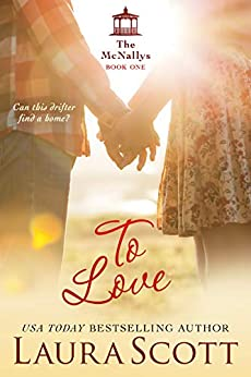 To Love (The McNally Series Book 1) by [Scott, Laura]