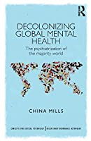 Decolonizing Global Mental Health (Concepts for Critical Psychology)