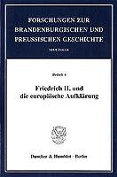 Friedrich II. und die europaeische Aufklaerung.