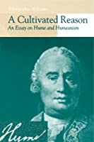 A Cultivated Reason: An Essay on Hume and Humeanism