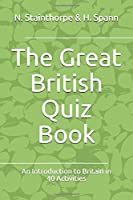 The Great British Quiz Book: An Introduction to Britain in 40 Activities