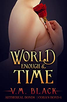 World Enough and Time: Cora's Bond  Vampire Series #6 (Cora's Bond Vampire Series) by [Black, V. M.]