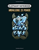 Elephant Notebook: elephant knowledge is power  College Ruled - 50 sheets, 100 pages - 8.5 x 11 inches