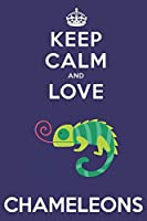 Keep Calm And Love Chameleons: Cute Chameleon Lovers Journal / Notebook / Diary / Birthday Gift (6x9 - 110 Blank Lined Pages)