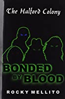 The Halford Colony: Bonded By Blood