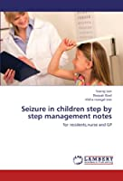 Seizure in Children Step by Step Management Notes