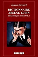 Dictionnaire Arsene Lupin: Bibliotheque Lupinienne (Encrage / Belles Lettres - Travaux)