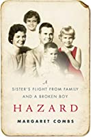 Hazard: A Sister's Flight from Family and a Broken Boy