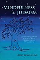 Mindfulness in Judaism: Comparing Jewish with Buddhist Teachings on Awakening