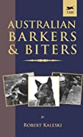 Australian Barkers and Biters (A Vintage Dog Books Breed Classic)