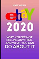 eBay 2020: Why You're Not Selling Anything, and What You Can Do About It