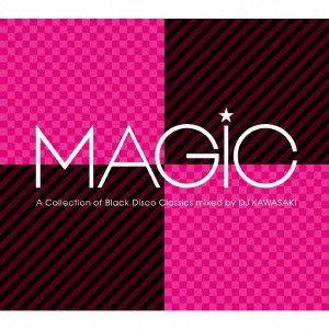 MAGIC~A COLLECTION OF BLACK DISCO CLASSICS mixed by DJ KAWASAKI