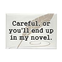 "CafePress–Careful、またはYoull End Up In My Novel Writerマグネット–長方形マグネット、2"" x3""冷蔵庫マグネット"