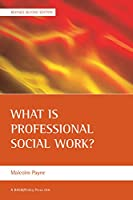 What is professional social work? (Policy Press Publications (All Titles as Published))