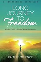 Long Journey to Freedom: Seven Steps to Confidence and Joy