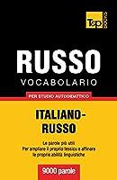 Vocabolario Italiano-Russo per studio autodidattico - 9000 parole