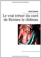 Le vrai trésor du curé de Rennes le château