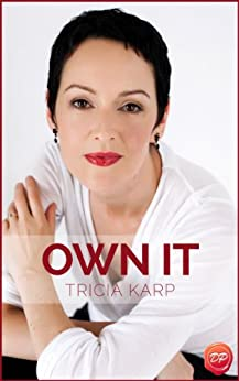 Own It: Powerful Speaking For Powerful Women by [Karp, Tricia]