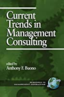 Current Trends in Management Consulting (Research in Management Consulting)