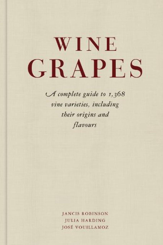 講義祈り以前はWine Grapes: A complete guide to 1,368 vine varieties, including their origins and flavours (English Edition)