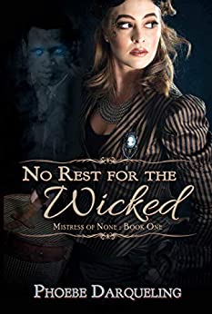 No Rest for the Wicked (Mistress of None Book 1) by [Darqueling, Phoebe]