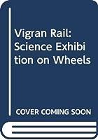 Vigran Rail: Science Exhibition on Wheels