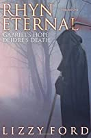 Rhyn Eternal Volume One: Gabriel's Hope and Deidre's Death