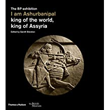"""I am Ashurbanipal:king of the world, king of Assyria: """"king of the world, king of Assyria"""""""