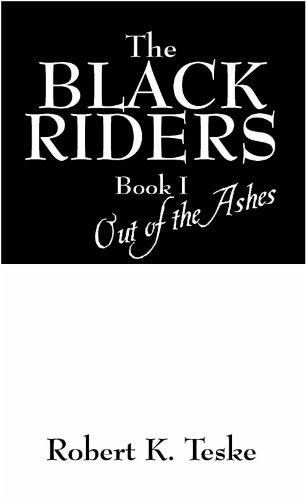 The Black Riders: Out of the Ashes