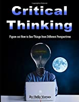 Critical Thinking: Figure out How to See Things from Different Perspectives