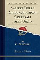 Varietà Delle Circonvoluzioni Cerebrali Dell'uomo (Classic Reprint)