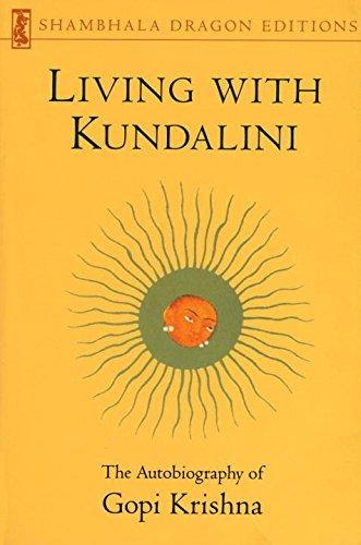 Living with Kundalini: The Autobiography of Gopi Krishna (Shambhala Dragon Editions)