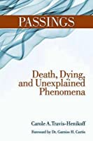 Passings: Death, Dying, and Unexplained Phenomena (Santa Monica Press)