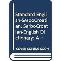 Standard English-SerboCroatian, SerboCroatian-English Dictio…