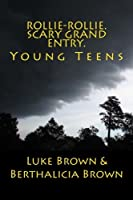 Rollie-Rollie. Scary Grand Entry: Young Teens