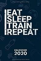 KALENDER 2020: A5 Bodybuilding Terminplaner fuer Sportler mit DATUM - 52 Kalenderwochen fuer Termine & To-Do Listen - Eat Sleep Train Repeat Terminkalender Fitness Zitat Jahreskalender Bodybuilding Spruch