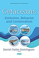 Cetaceans: Evolution, Behavior and Conservation (Marine Science and Technology)